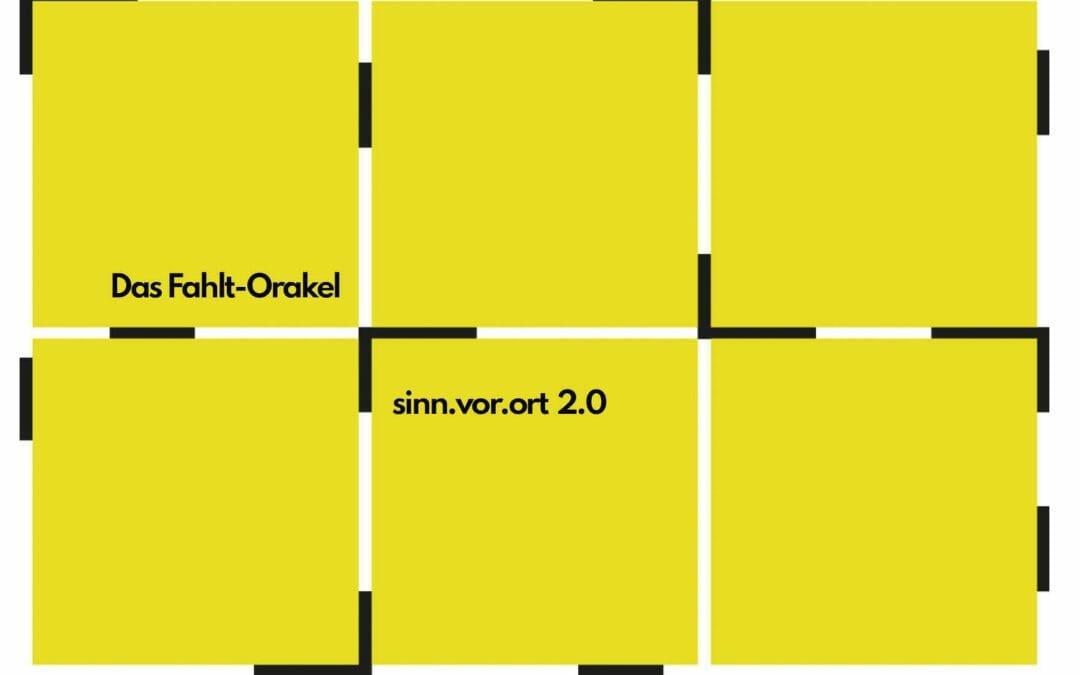 Das Fahlt-Orakel / sinn.vor.ort 2.0